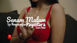 SENAM MALAM Episode #006 | Tips Mengencangkan PAYUDARA Wanita Secara ALAMI Bareng GRACE Iskandar