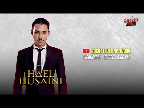 Rocket Live bersama Hael Husaini