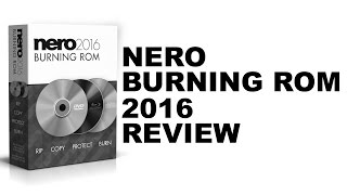 Nero Burning ROM 2016 Review
