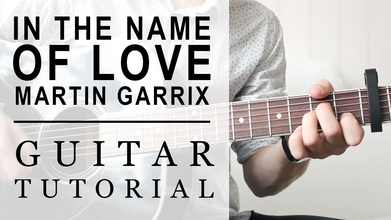 Martin Garrix In The Name Of Love Fast Guitar Tutorial Easy