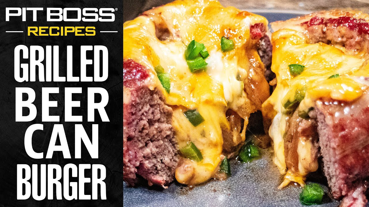 Barbecue Stuffed Beer Can Burgers Pit Boss Grills