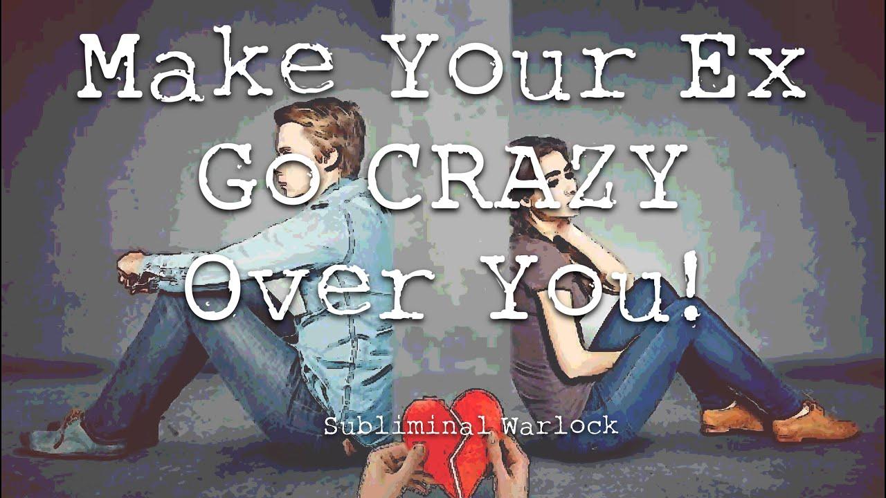 How To Make Your Ex Crazy