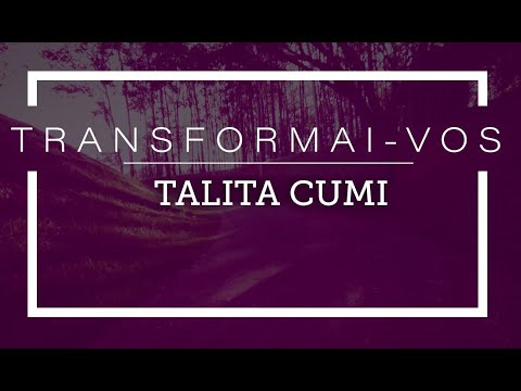 Talita Cumi - Marcos 5.41