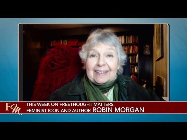 Robin Morgan: Atheist & Feminist Icon