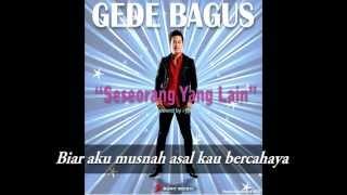 GEDE BAGUS - Seseorang Yang Lain (Lyrics Video)