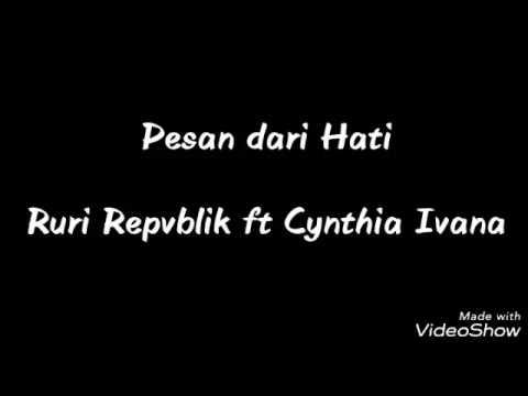 Pesan dari Hati Lirik || Ruri Repvblik ft Cynthia Ivana