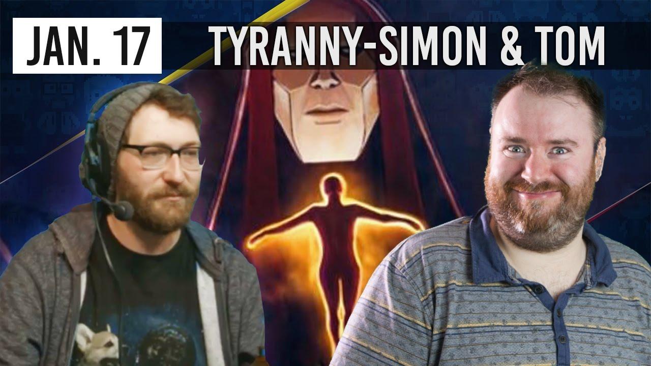 FISTMASTER SCRUBLORD OF KYROS - Tyranny w/ Simon & Tom - 17th January 2017