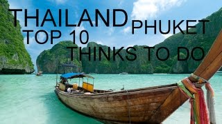THE TOP 10 VIDEO THINGS TO DO, to SEE and Place to VISIT IN PHUKET THAILAND TRAVEL Trip and SHOPPING
