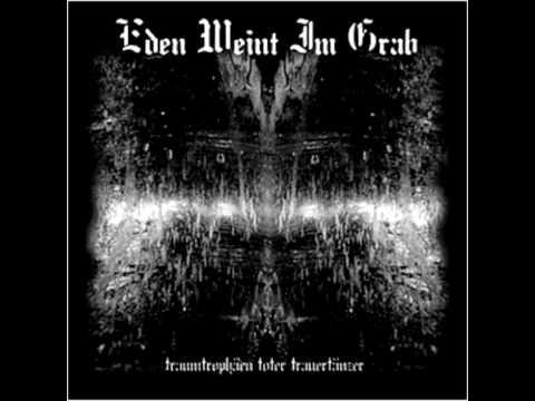 EDEN WEINT IM GRAB - Traumtrophäen Toter Trauertänzer - Leidenschaft In Rot (2004) - Track 7