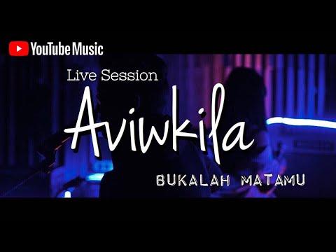 Aviwkila - Bukalah Matamu #YoutubeMusicSessions