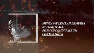 Video LOSE IT ALL - Menyayat Lembah Lemuria (audio) download MP3, 3GP, MP4, WEBM, AVI, FLV November 2017