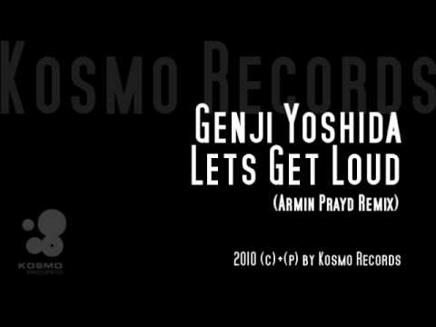 Genji Yoshida l Lets Get Loud ( Armin Prayd Remix )