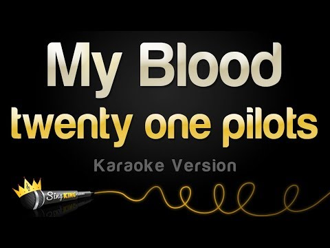 twenty one pilots - My Blood (Karaoke Version)