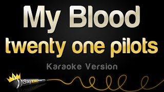 twenty one pilots - My Blood (Karaoke Version) Video