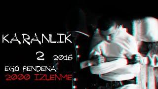 EGO - Karanlık P2 #Ateş ( Official Video) 2016