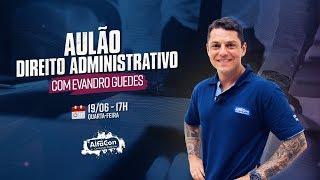 Direito Administrativo para Concursos + Tudo sobre a PC DF com Evandro Guedes - AO VIVO - Alfacon thumbnail
