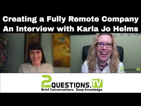 Creating a Fully Remote Company - An Interview with Karla Jo Helms