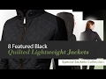 8 Featured Black Quilted Lightweight Jackets Special Jackets Collection