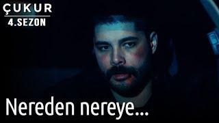 Çukur 4.Sezon 25.Bölüm - Nereden Nereye...