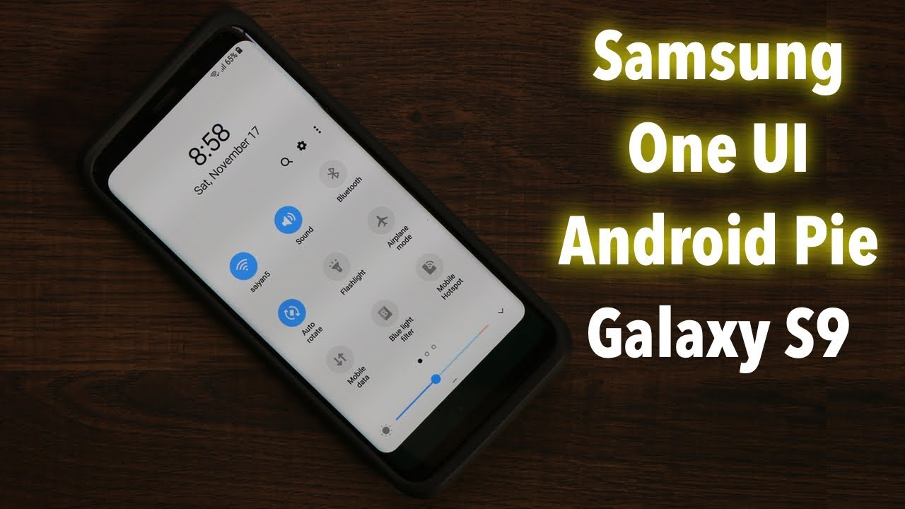 Galaxy S9 running Samsung One UI with Android Pie 9 0