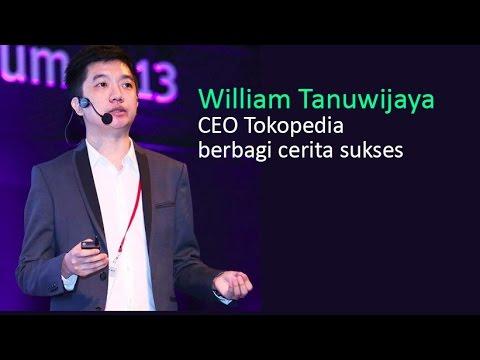 William Tanuwijaya- CEO Tokopedia Berbagi Cerita Sukses