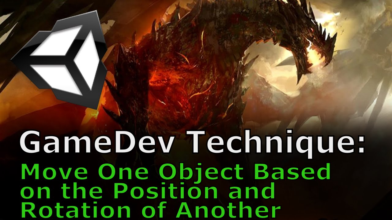 Unity GameDev Technique: Move One Object Based on the Position and Rotation  of Another
