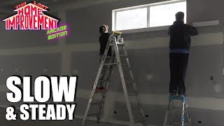Slow & Steady - Home Improvement - Ep 13