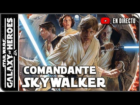 Galaxy of Heroes | COMANDANTE SKYWALKER