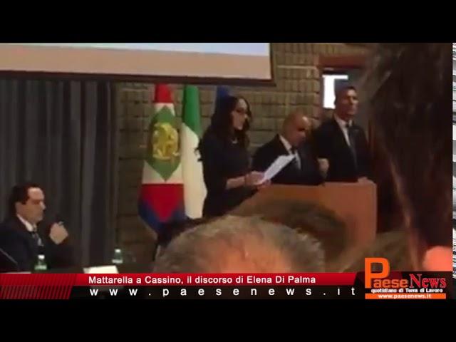 Mattarella a Cassino, il discorso di Elena Di Palma
