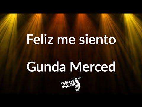 Feliz Me Siento Letra - Gunda Merced (Salsa Fever) (Frases En Salsa)