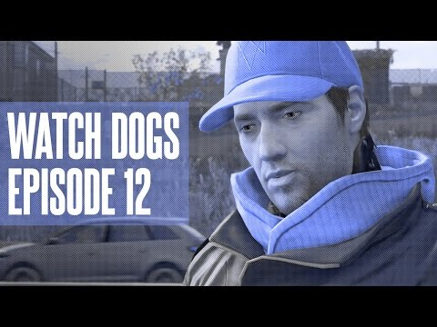 Watch Dogs #12: The Vigilante (Uncut Commentary)