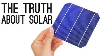 Repeat youtube video The Truth About Solar