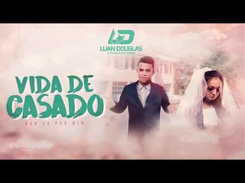 Vida de casado - Luan Douglas (Official Music)