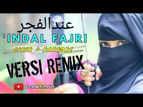 LIRIK+KARAOKE 'INDAL FAJRI عندالفجر Versi Remix // DenMALAYA