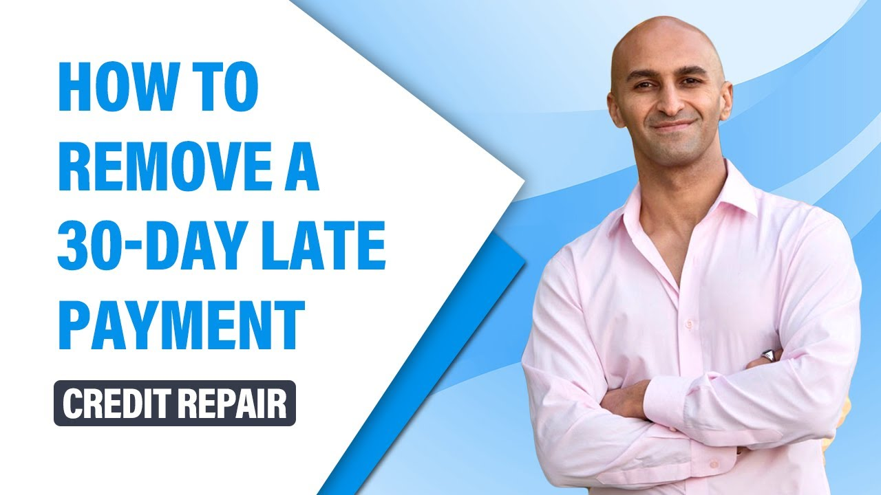 3 Steps to Remove Late Payments from Credit Reports | 2019 Guide