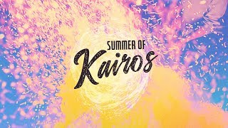 Summer of Kairos: Week Eight | Pastor Chris Morante