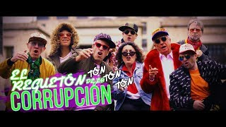 EL REGUETÓN DE LA CORRUPCIÓN - VIDEO MUSICAL