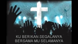 Hillsong Global Project Indonesia (2012) - Kuberikan Segalanya (GO) - [With Lirics]