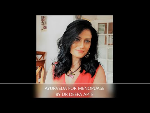Ayurveda for Menopause by Dr Deepa Apte