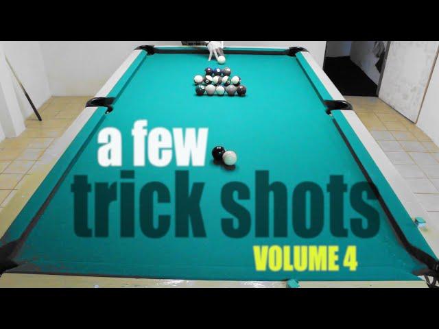 A Few Trick Shots: Volume 4