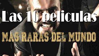 Las 10 PELÍCULAS MÁS RARAS DEL MUNDO