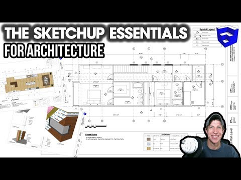 Introducing The SketchUp Essentials FOR ARCHITECTURE!