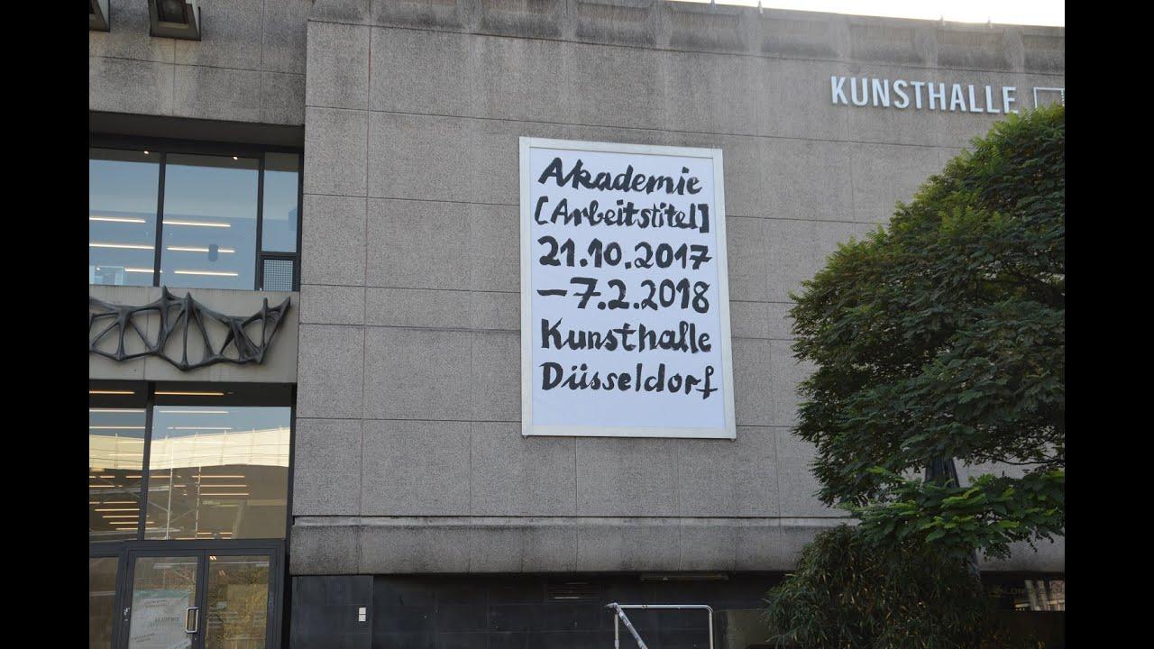 Akademie Arbeitstitel In Der Kunsthalle Dusseldorf Youtube