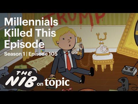 Millennials Killed This Episode - The Nib