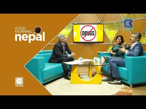 Hippie Culture | Abuse of Drugs - Good Morning Nepal | 20 April 2018