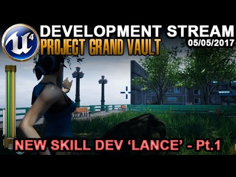 New Skill Dev Lance Pt.1 - UE4 Game Dev Stream