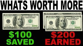 What's Worth More: $100 SAVED or $200 EARNED?