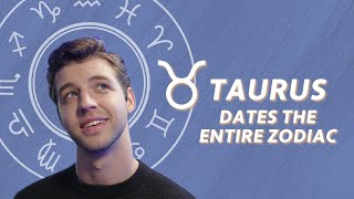 24-Year-Old Taurus Dates The Entire Zodiac | Star-Crossed