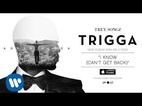 Trey Songz  I Know Cant Get Back  Audio