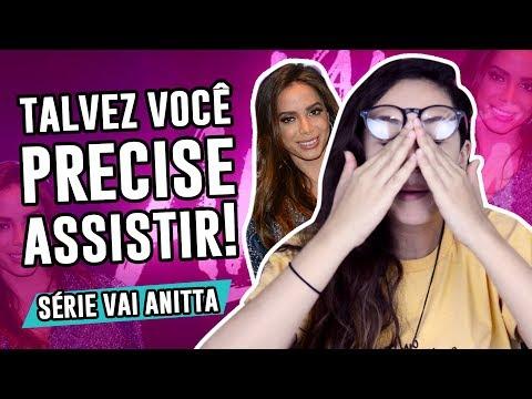 OPINIÃO: Vai Anitta - reflexão sobre a nova série do Netflix  - Luma Show